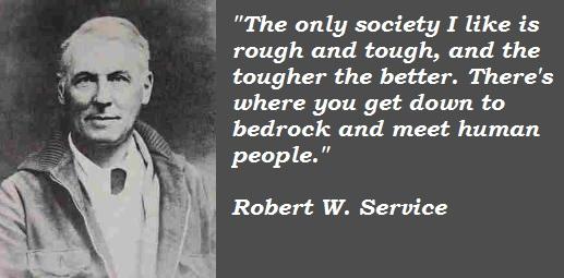 Robert W. Service's quote #3