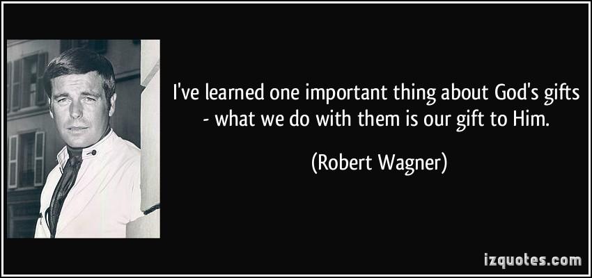 Robert Wagner's quote #7