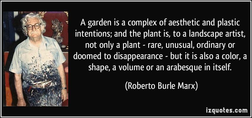 Roberto Burle Marx's quote #3
