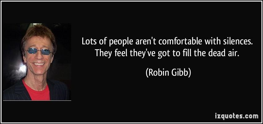 Robin Gibb's quote #3