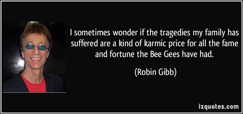 Robin Gibb's quote #7