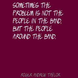 Roger Andrew Taylor's quote #3