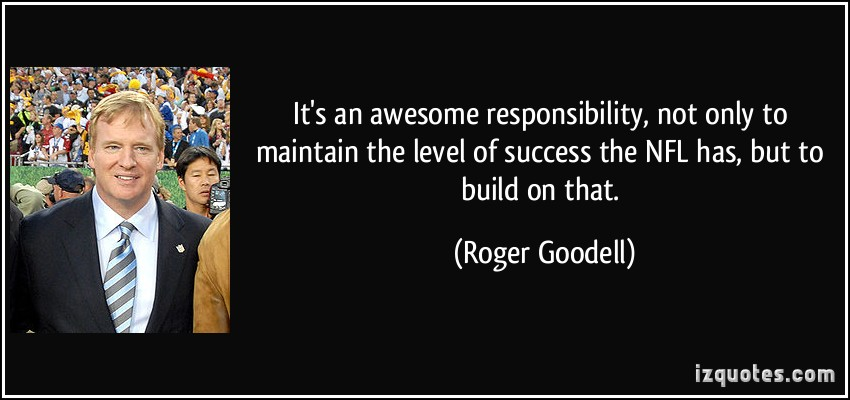 Roger Goodell's quote #1