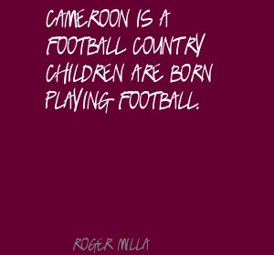 Roger Milla's quote #5
