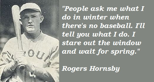 Rogers Hornsby's quote #6