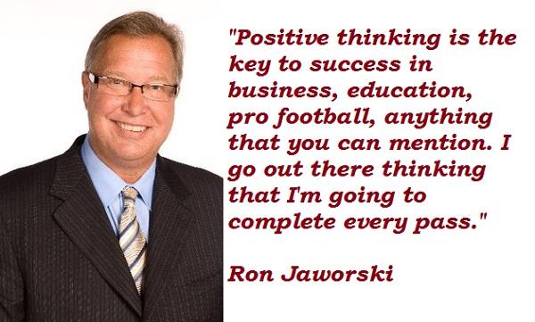 Ron Jaworski's quote #7