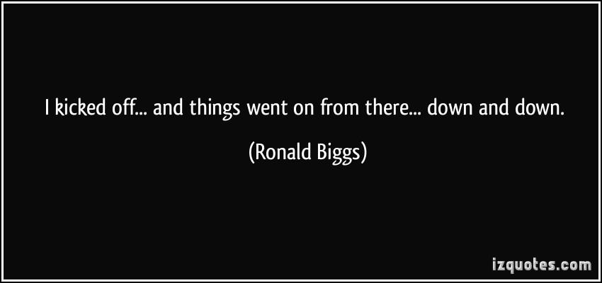 Ronald Biggs's quote #1