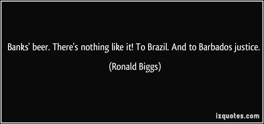Ronald Biggs's quote #5