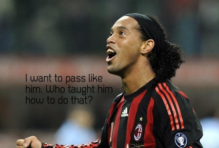 Ronaldinho s quote  6 Soccer Quotes Ronaldinho
