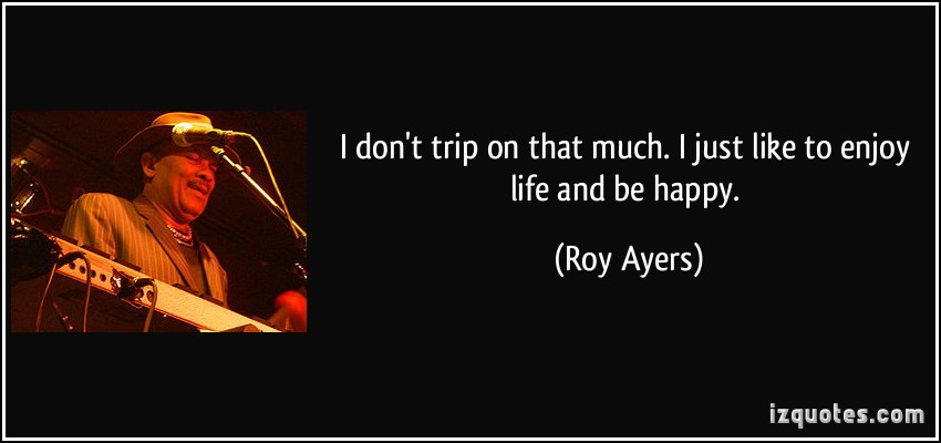 Roy Ayers's quote #1