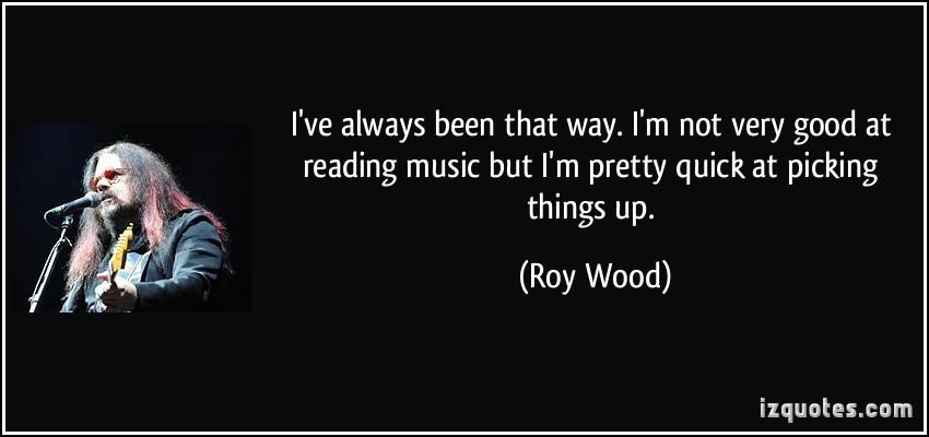 Roy Wood's quote