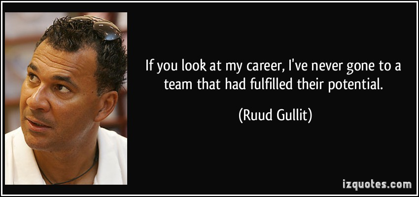 Ruud Gullit's quote #1
