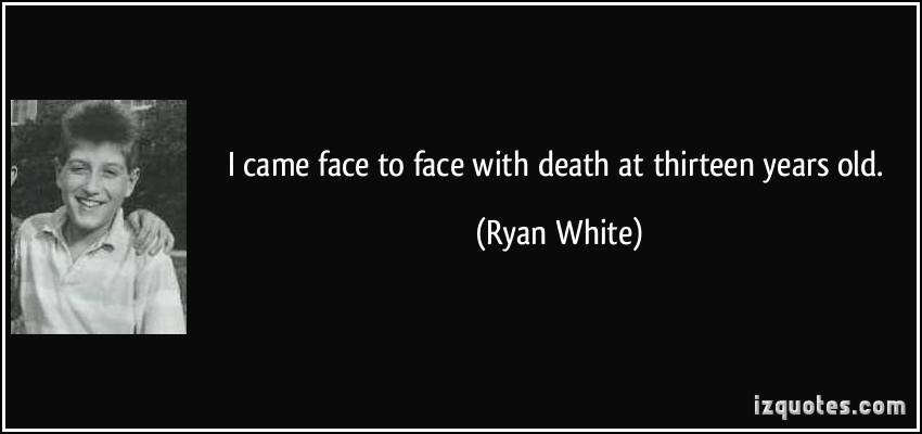 Ryan White's quote #1