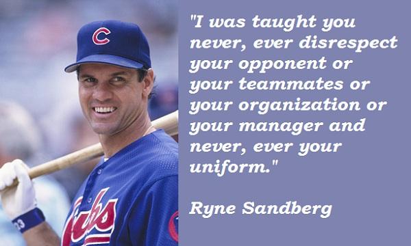 Ryne Sandberg's quote #4