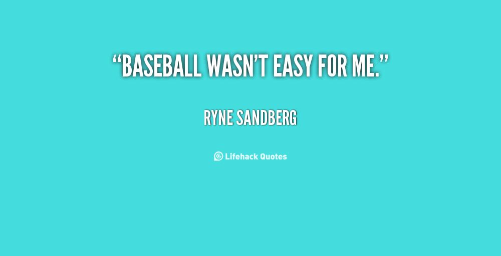 Ryne Sandberg's quote #2