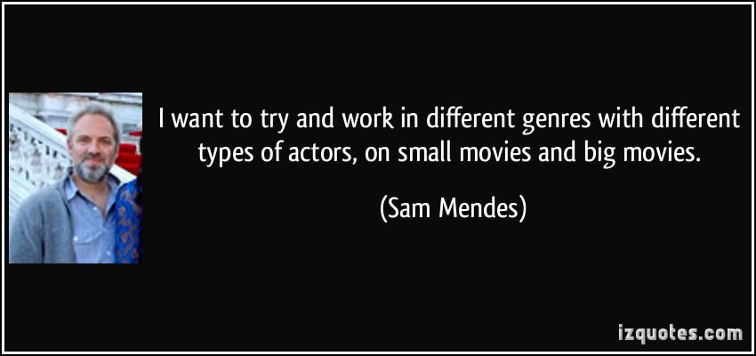 Sam Mendes's quote #3