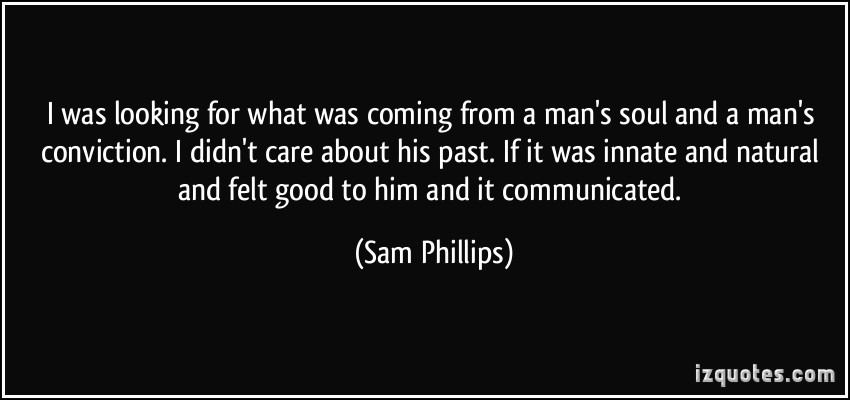 Sam Phillips's quote #3