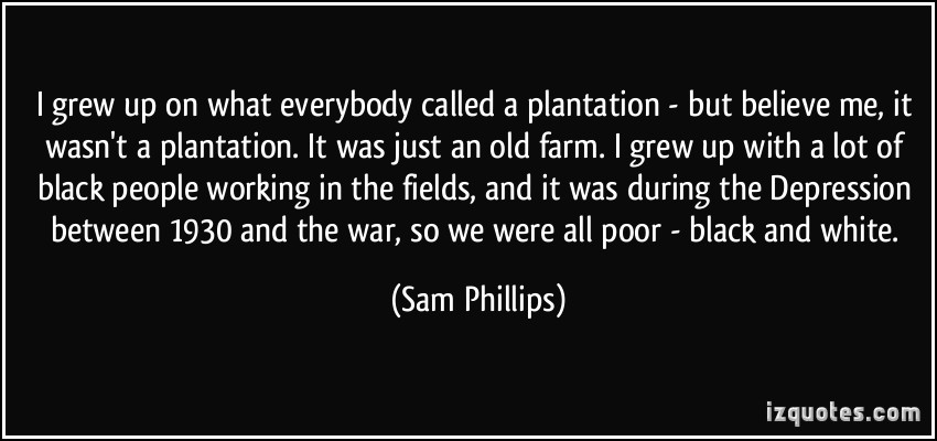 Sam Phillips's quote #4