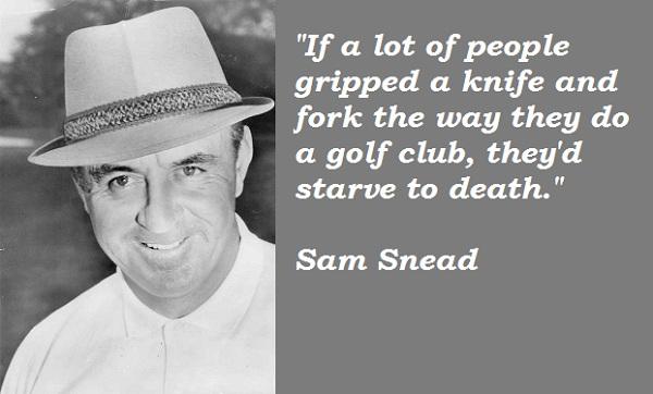 Sam Snead's quote #2