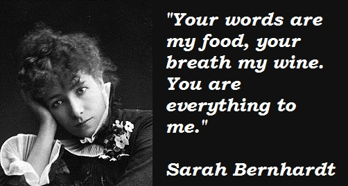 Sarah Bernhardt's quote #8