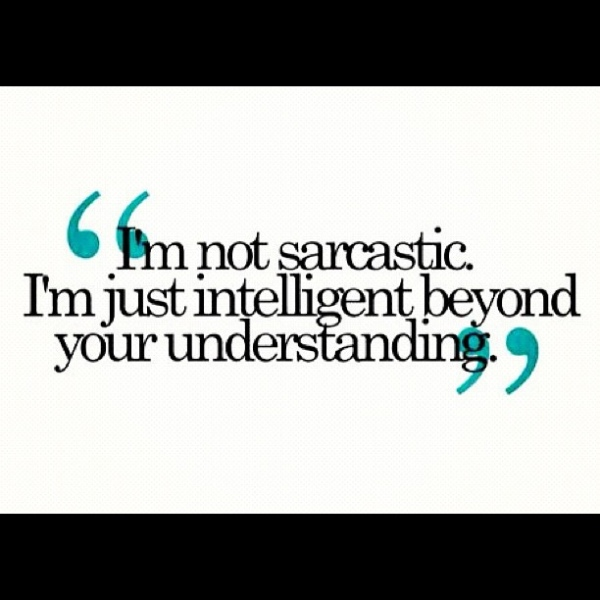 Sarcastic quote #3