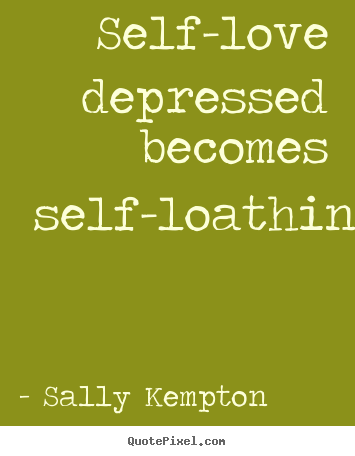 Self-Loathing quote #2