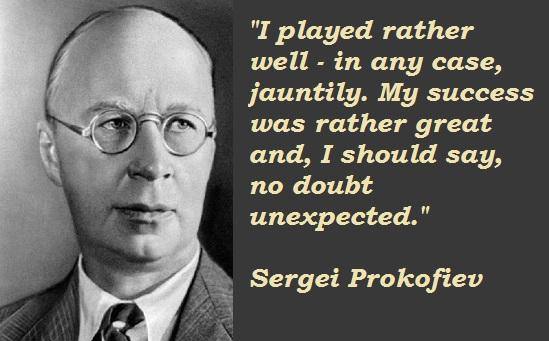 Sergei Prokofiev's quote #2