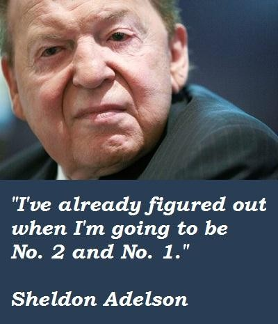 Sheldon Adelson's quote #1