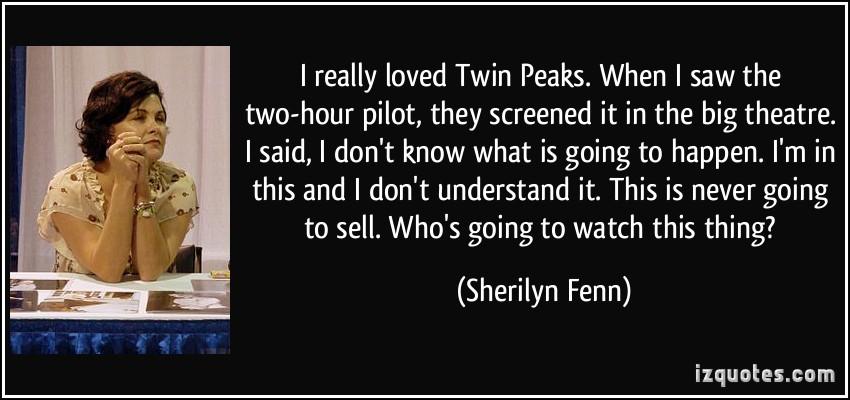 Sherilyn Fenn's quote #8