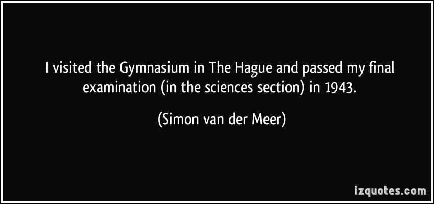 Simon van der Meer's quote #1