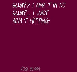 Slump quote #2
