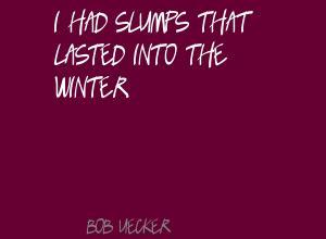 Slumps quote #1