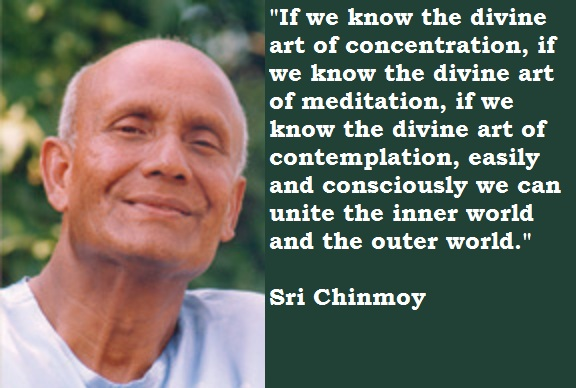 Sri Chinmoy's quote #1