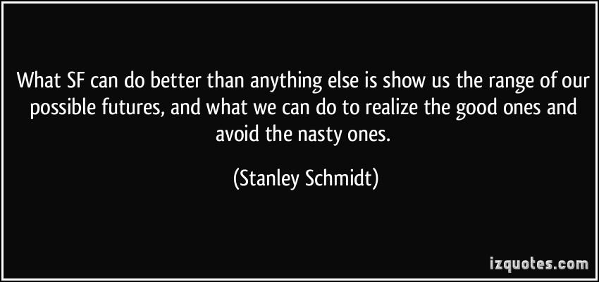 Stanley Schmidt's quote #2