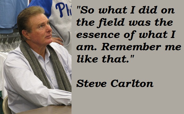 Steve Carlton's quote #1