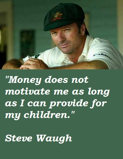 Steve Waugh's quote #2