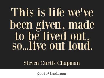 Steven Curtis Chapman's quote #3