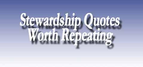 Stewardship Quotes Beauteous Famous Quotes About 'stewardship'  Sualci Quotes