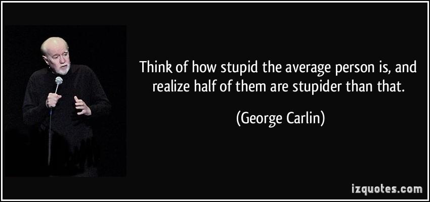Stupider quote #1