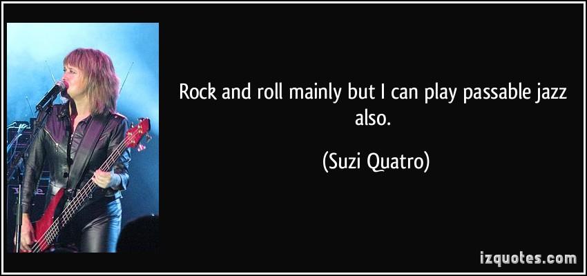 Suzi Quatro's quote #2