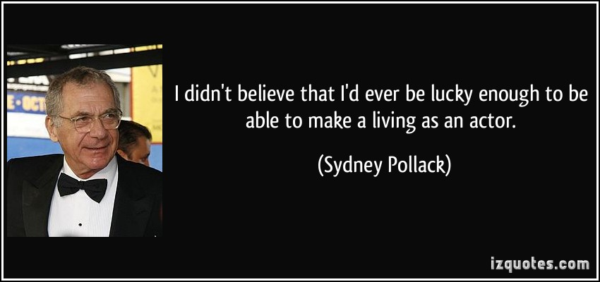 Sydney Pollack's quote #1