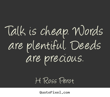 Talk Is Cheap quote #2