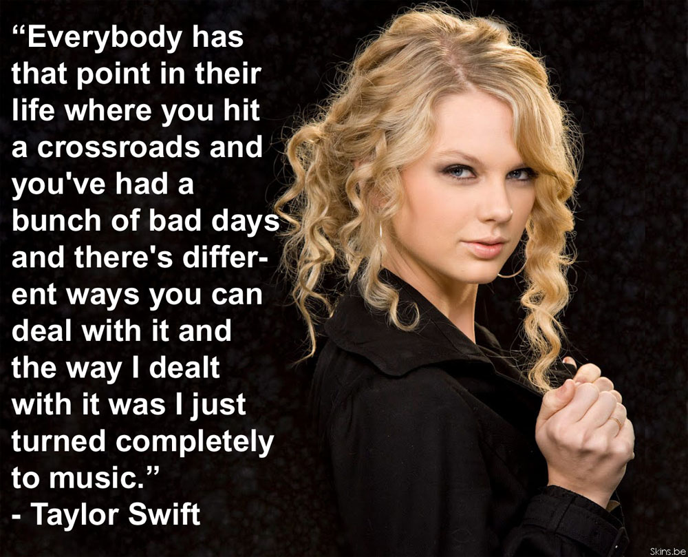 Taylor Swift s quote  ...