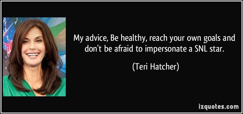 Teri Hatcher's quote #7