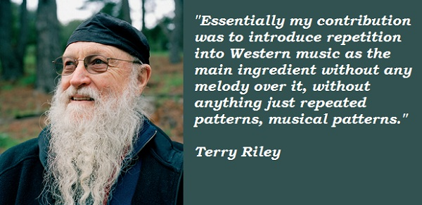 Terry Riley's quote #1