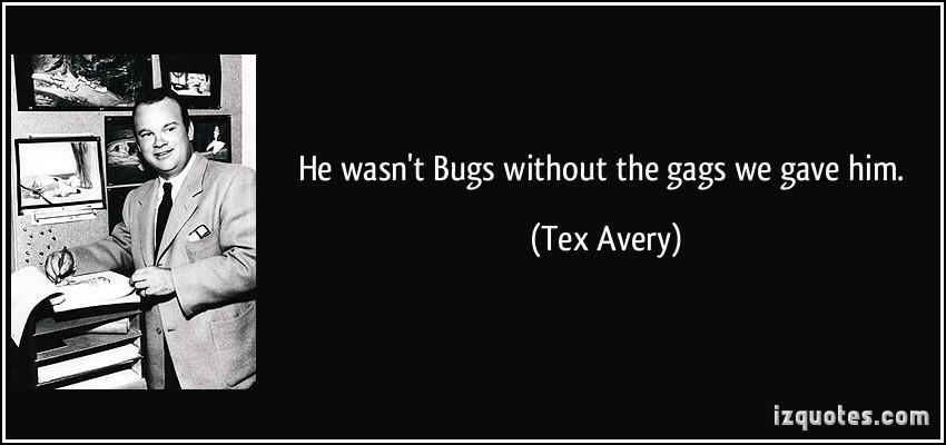Tex Avery's quote #2