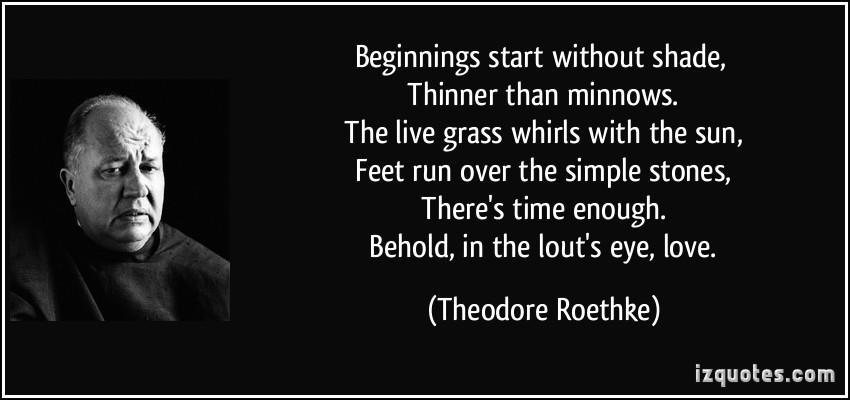 Theodore Roethke's quote #3