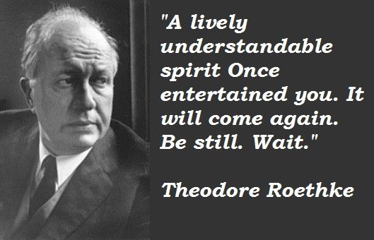 Theodore Roethke's quote #4