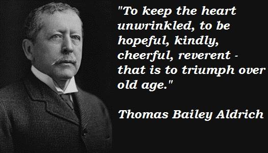 Thomas Bailey Aldrich's quote #4