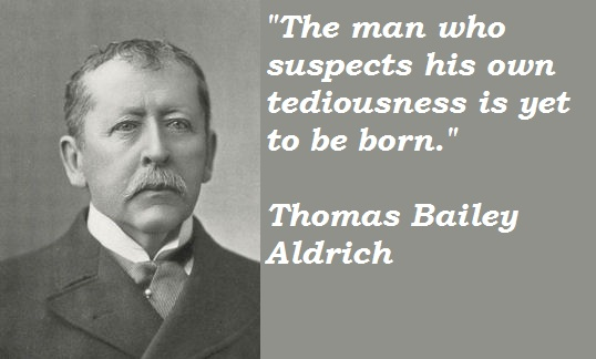 Thomas Bailey Aldrich's quote #2